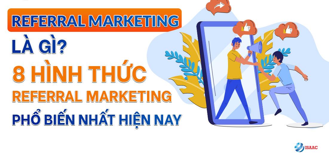 Hình thức Referral Marketing phổ biến nhất hiện nay